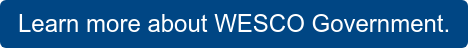 Learn more about WESCO Government.